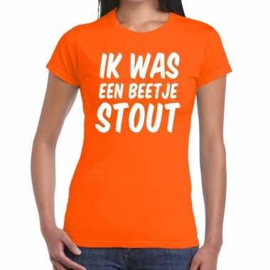Oranje ik was een beetje stout t shirt dames
